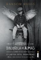 BIBLIOTECA DE ALMAS - (SÉRIE O LAR DA SRTA. PEREGRINE PARA CRIANÇAS PECULIARES VOL.3)