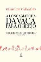 A LONGA MARCHA DA VACA PARA O BREJO - O QUE RESTOU DO IMBECIL - VOLUME 1