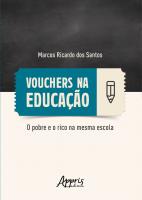 VOUCHERS NA EDUCAÇÃO: O POBRE E O RICO NA MESMA ESCOLA