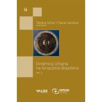 DINÂMICA URBANA NA AMAZONIA BRASILEIRA - VOLUME 2