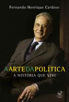 ARTE DA POLITICA, A - A HISTORIA QUE VIVI