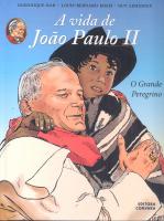 VIDA DE JOAO PAULO II, A - O GRANDE PEREGRINO