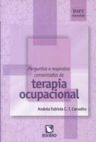 PERGUNTAS E RESPOSTAS COMENTADAS DE TERAPIA OCUPACIONAL - 1