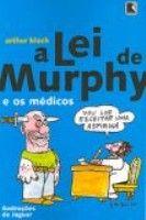 LEI DE MURPHY E OS MEDICOS, A