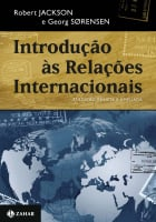 INTRODUÇÃO ÀS RELAÇÕES INTERNACIONAIS - 3A EDIÇÃO REVISTA E AMPLIADA - TEORIAS E ABORDAGENS