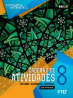 A CONQUISTA DA MATEMÁTICA - CADERNO DE ATIVIDADES - 8º ANO
