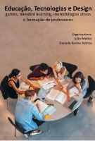 EDUCAÇÃO, TECNOLOGIAS E DESIGN: GAMES, BLENDED LEARNING, METODOLOGIAS ATIVAS E FORMAÇÃO DE PROFESSORES