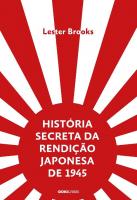 HISTÓRIA SECRETA DA RENDIÇÃO JAPONESA DE 1945 - FIM DE UM IMPÉRIO MILENAR