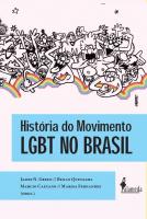 HISTÓRIA DO MOVIMENTO LGBT NO BRASIL, ORG. JAMES N. GREEN, MARCIO CAETANO, MARISA FERNANDES E RENAN QUINALHA