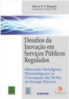 DESAFIOS DA INOVAÇÃO EM SERVIÇOS PUBLICOS REGULADOS
