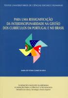 PARA UMA RESSIGNIFICACAO DA INTERDISCIPLINARIDADE NA GESTÃO DOS CURRÍCULOS EM PORTUGAL E NO BRASIL