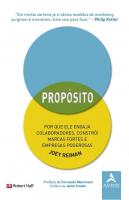 PROPÓSITO - POR QUE ELE ENGAJA COLABORADORES, CONSTRÓI MARCAS FORTES E EMPRESAS PODEROSAS