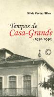 TEMPOS DE CASA-GRANDE: (1930-1940)