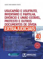 USUCAPIAO E USUFRUTO, INVENTARIO E PARTILHA, DIVORCIO E UNIAO ESTAVEL, PROTESTO E OUTROS DOCUMENTOS DE DIVIDA EXTRAJUDICIAIS