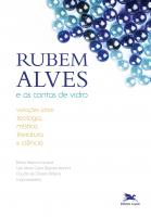 RUBEM ALVES E AS CONTAS DE VIDRO - VARIAÇÕES SOBRE TEOLOGIA, MÍSTICA, LITERATURA E CIÊNCIA