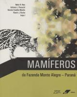 MAMIFEROS DA FAZENDA MONTE ALEGRE - PARANA