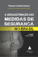 A (DES)LEGITIMAÇÃO DAS MEDIDAS DE SEGURANÇA NO BRASIL