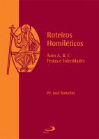 ROTEIROS HOMILÉTICOS ANOS A, B, C FESTAS E SOLENIDADES