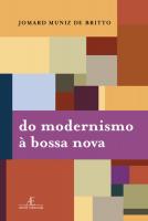 DO MODERNISMO À BOSSA NOVA