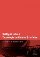DIÁLOGOS SOBRE A TECNOLOGIA DO CINEMA BRASILEIRO