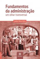 FUNDAMENTOS DA ADMINISTRAÇÃO: - UM OLHAR TRANSVERSAL