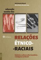EDUCAÇÃO ESCOLAR DAS RELAÇÕES ÉTNICO-RACIAIS: - HISTÓRIA E CULTURA AFRO-BRASILEIRA E INDÍGENA NO BRASIL