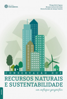 CONSERVAÇÃO DOS RECURSOS NATURAIS E SUSTENTABILIDADE - UM ENFOQUE GEOGRÁFICO