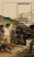 O MASSACRE DOS LIBERTOS - SOBRE RAÇA E REPÚBLICA NO BRASIL (1888-1889)