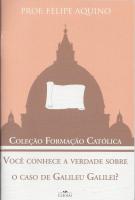 VOCE CONHECE A VERDADE SOBRE O CASO DE GALILEU GALILEI  - COLEÇÃO FORMAÇÃO CATÓLICA 9
