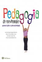 PEDAGOGIA DO MOVIMENTO: - UNIVERSO LÚDICO E PSICOMOTRICIDADE