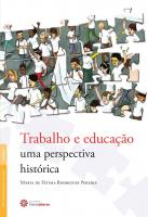 TRABALHO E EDUCAÇÃO - UMA PERSPECTIVA HISTÓRICA