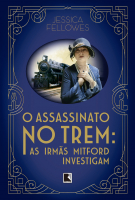 O ASSASSINATO NO TREM - AS IRMÃS MITFORD INVESTIGAM