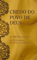 CREDO DO POVO DE DEUS - OS 266 PAPAS - OS 21 CONCILIOS ECUMENICOS DA IGREJA