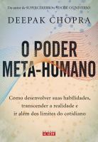 O PODER META-HUMANO - COMO DESENVOLVER SUAS HABILIDADES, TRANSCENDER A REALIDADE E IR ALÉM DOS LIMITES DO COTIDIANO