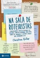 NA SALA DE ROTEIRISTAS - CONVERSANDO COM OS AUTORES DE FRIENDS, MAD MEN, GAME OF THRONES E OUTRAS SÉRIES QUE MUDARAM A TV