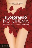 FILOSOFANDO NO CINEMA - 25 FILMES PARA ENTENDER O DESEJO