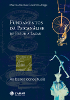 FUNDAMENTOS DA PSICANÁLISE DE FREUD A LACAN - VOL. 1 - AS BASES CONCEITUAIS
