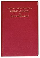 DICCIONARIO CONCISO GRIEGO-ESPAÑOL DEL NUEVO TESTAMENTO