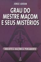 GRAU DO MESTRE MACOM E SEUS MISTÉRIOS
