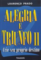 ALEGRIA E TRIUNFO II - CRIE SEU PRÓPRIO DESTINO
