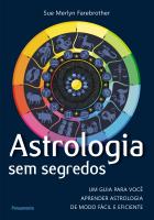 ASTROLOGIA SEM SEGREDOS - UM GUIA PARA VOCÊ APRENDER ASTROLOGIA DE MODO FÁCIL E EFICIENTE