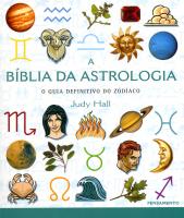 A BIBLIA DA ASTROLOGIA - O GUIA DEFINITIVO DO ZODÍACO