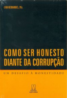COMO SER HONESTO DIANTE DA CORRUPCAO - UM DESAFIO A...