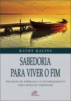 SABEDORIA PARA VIVER O FIM