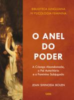 O ANEL DO PODER - A CRIANÇA ABANDONADA, O PAI AUTORITÁRIO E O FEMININO SUBJUGADO