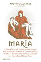 MARIA - A BIOGRAFIA DA MULHER QUE GEROU O HOMEM MAIS IMPORTANTE DA HISTÓRIA, VIVEU UM INFERNO, DIVIDIU OS CRISTÃOS, CONQUISTOU MEIO MUNDO E É CHAMADA DE MÃE DE DEUS