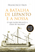 A BATALHA DE LEPANTO E A NOSSA: O QUE FAZER PERANTE A CRISE DE VALORES?