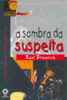 SOMBRA DA SUSPEITA, A