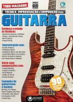 APRENDA & TOQUE GUITARRA -  TECNICA, IMPROVISACAO E COMPOSICAO