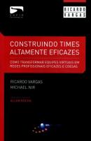 CONSTRUINDO TIMES ALTAMENTE EFICAZES - COMO TRANFORMAR EQUIPES VIRTUAIS EM - 1